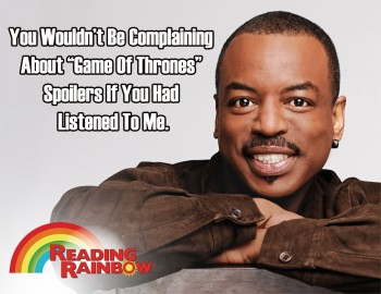 If Only We Had Listened To LeVar!